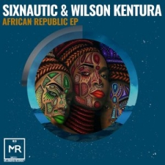 Sixnautic X Wilson Kentura - African Republic (Original Mix)
